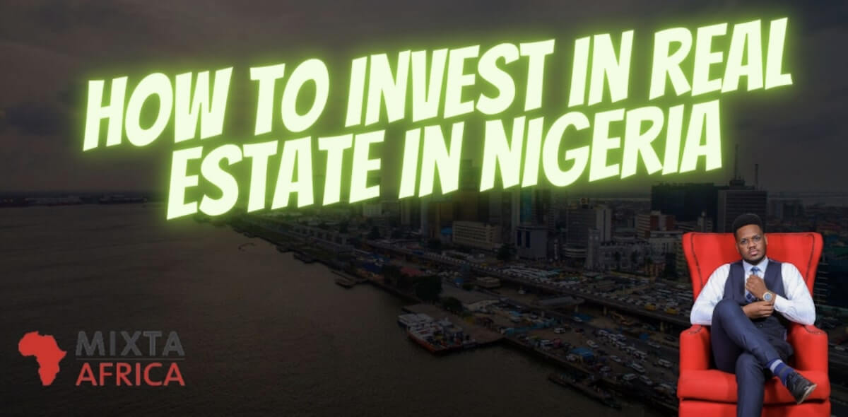 How To Invest in Real Estate in Nigeria and The Major Things You Must Consider Before Starting